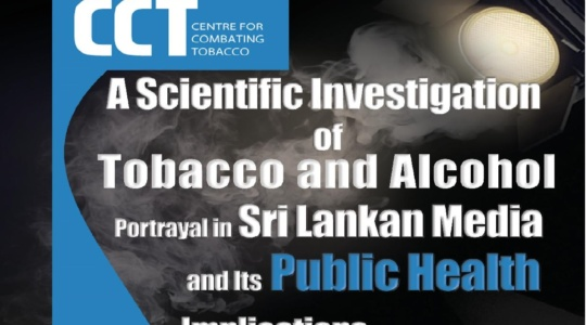"""Launch of the Research Report """"A Scientific investigation of Tobacco and Alcohol Portrayal in Sri Lankan Media and its Public Health Implications"""""""